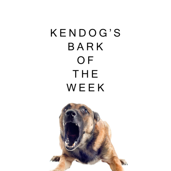 Kendog%27s+Bark+of+the+Week