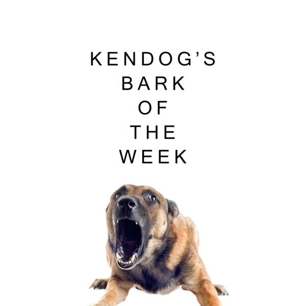 Kendog's Bark of the Week