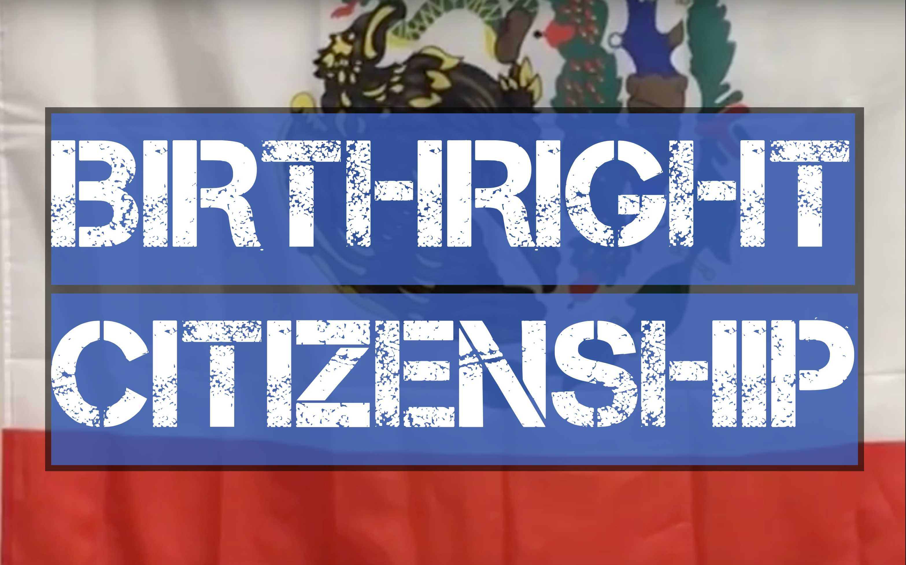 Video: Birthright citizenship