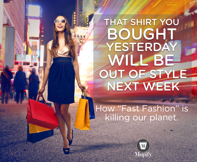 As+the+name+%E2%80%9Cfast+fashion%E2%80%9D+suggests%2C+new+styles+are+constantly+coming+out.+This+drives+the+consumption+and+production+of+clothing%2C+ultimately+killing+our+planet.+%28Mopify%29